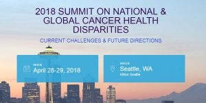 2018 Summit on National and Global Cancer Health Disparities: Current Challenges and Future Directions